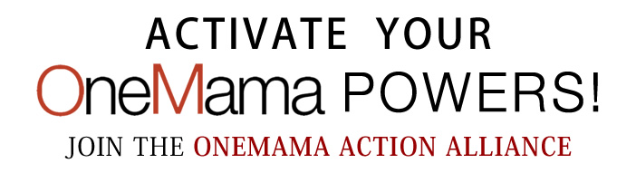 Join the OneMama Action Alliance Membership
